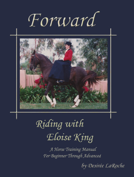 Forward: Riding with Eloise King: A Horse Training Book for Beginner Through Advanced